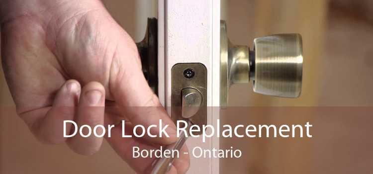 Door Lock Replacement Borden - Ontario