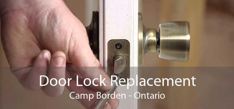 Door Lock Replacement Camp Borden - Ontario