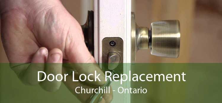 Door Lock Replacement Churchill - Ontario