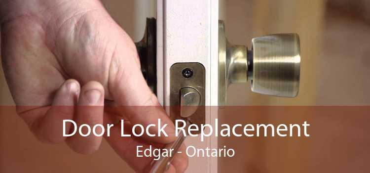 Door Lock Replacement Edgar - Ontario