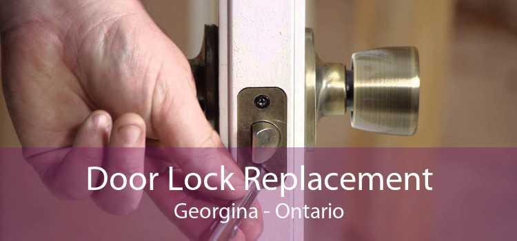 Door Lock Replacement Georgina - Ontario