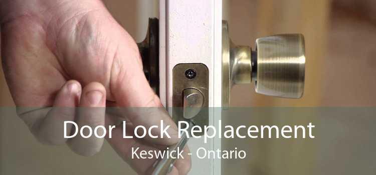 Door Lock Replacement Keswick - Ontario