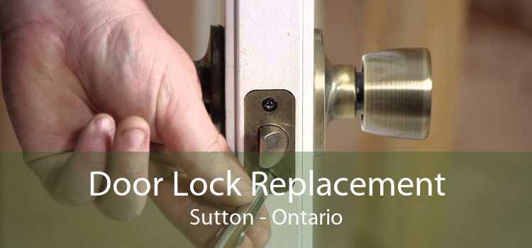 Door Lock Replacement Sutton - Ontario