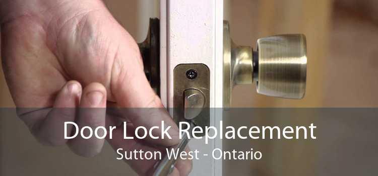 Door Lock Replacement Sutton West - Ontario