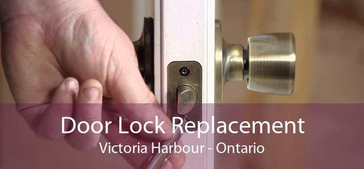 Door Lock Replacement Victoria Harbour - Ontario