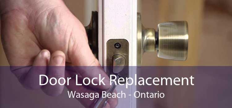 Door Lock Replacement Wasaga Beach - Ontario