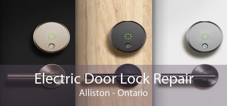Electric Door Lock Repair Alliston - Ontario