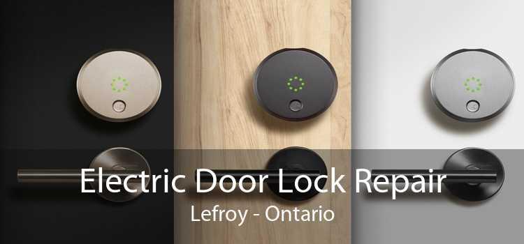 Electric Door Lock Repair Lefroy - Ontario