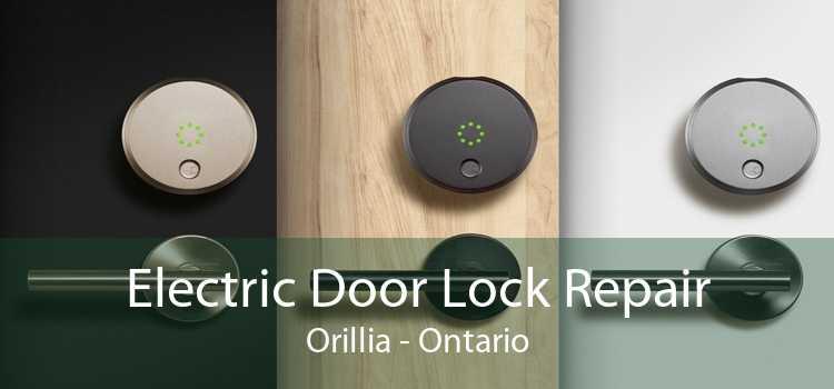 Electric Door Lock Repair Orillia - Ontario