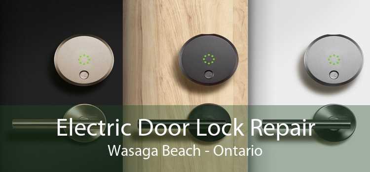 Electric Door Lock Repair Wasaga Beach - Ontario