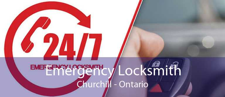 Emergency Locksmith Churchill - Ontario