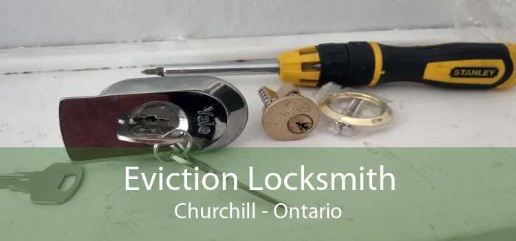 Eviction Locksmith Churchill - Ontario
