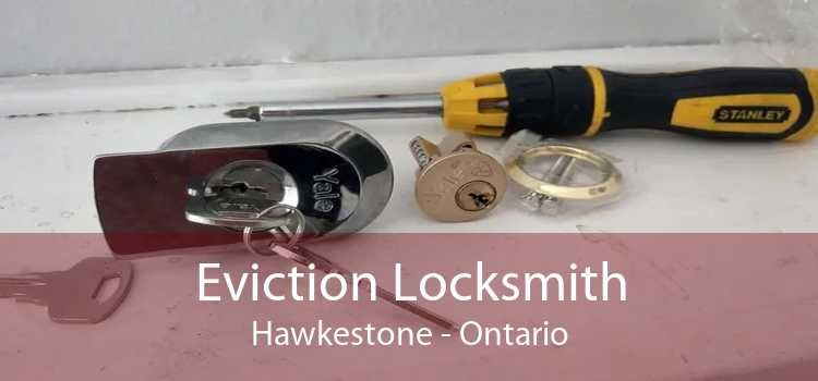 Eviction Locksmith Hawkestone - Ontario