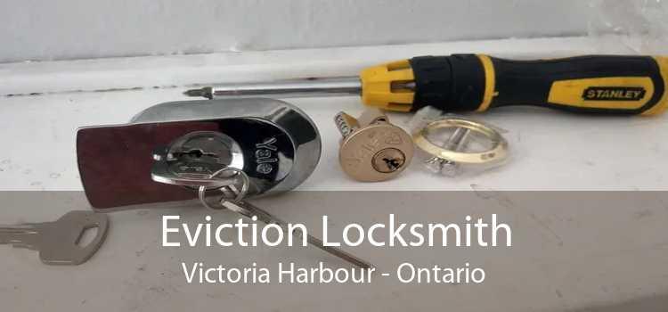 Eviction Locksmith Victoria Harbour - Ontario