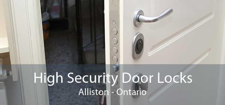 High Security Door Locks Alliston - Ontario