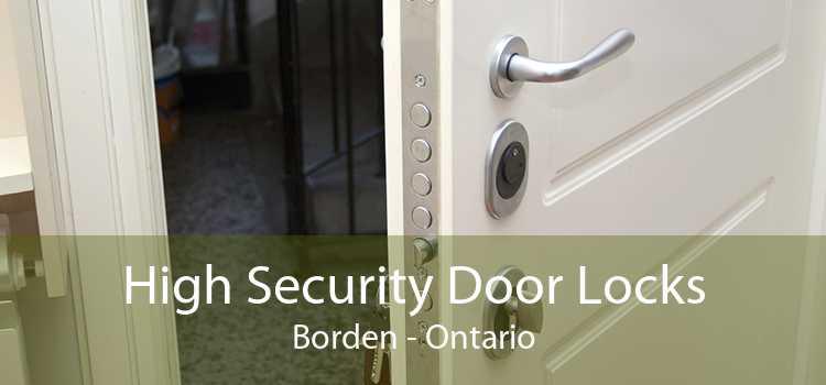 High Security Door Locks Borden - Ontario