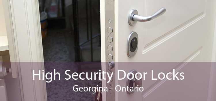 High Security Door Locks Georgina - Ontario