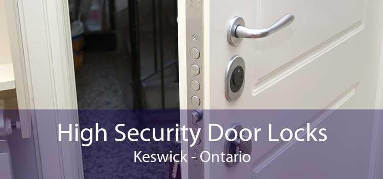 High Security Door Locks Keswick - Ontario