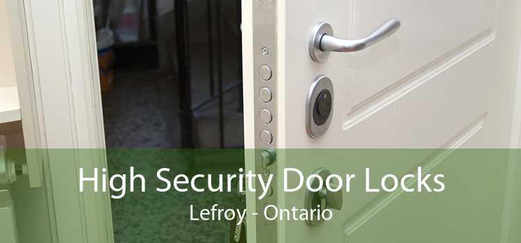 High Security Door Locks Lefroy - Ontario