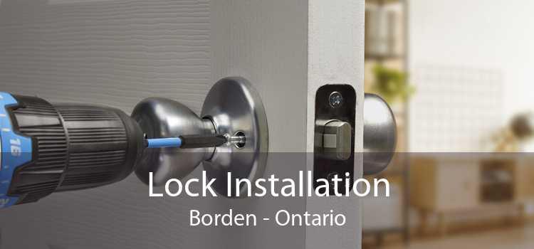 Lock Installation Borden - Ontario