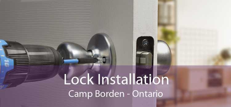 Lock Installation Camp Borden - Ontario