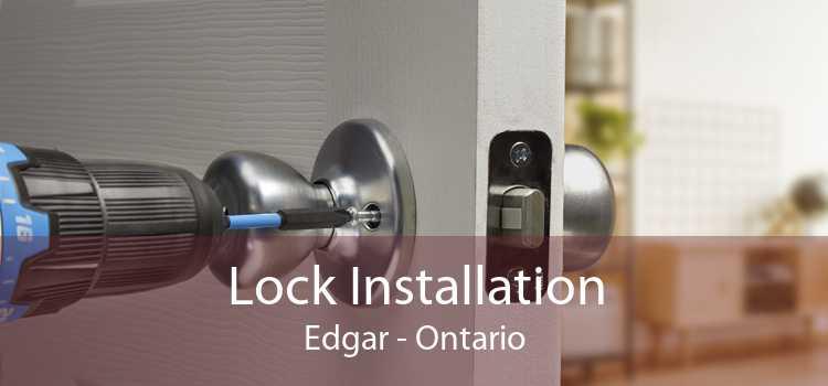 Lock Installation Edgar - Ontario