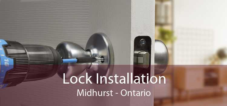 Lock Installation Midhurst - Ontario