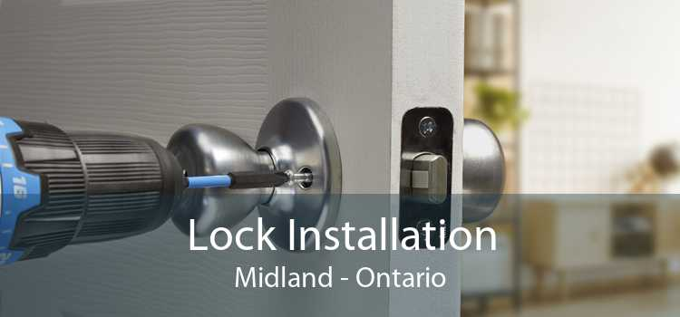 Lock Installation Midland - Ontario