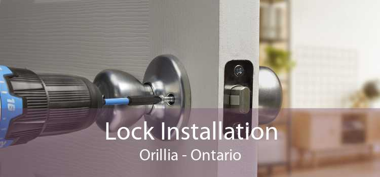 Lock Installation Orillia - Ontario