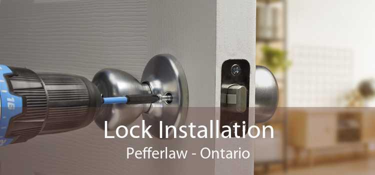 Lock Installation Pefferlaw - Ontario