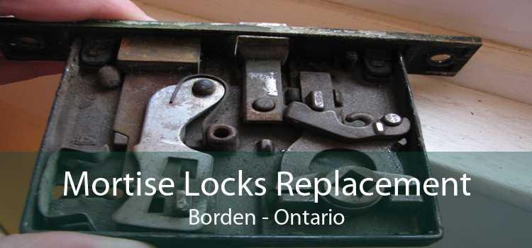 Mortise Locks Replacement Borden - Ontario