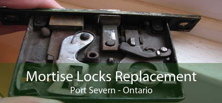 Mortise Locks Replacement Port Severn - Ontario