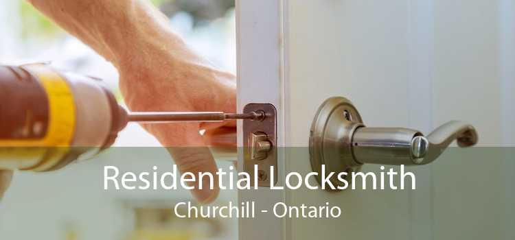 Residential Locksmith Churchill - Ontario